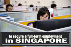 How to secure a full-term employment in Singapore
